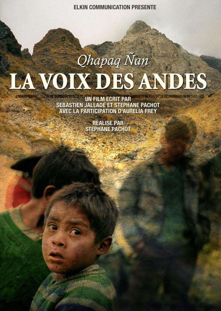 Qhapaq Ñan, LA VOIX DES ANDES